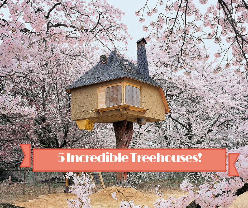 5 incredible treehouses