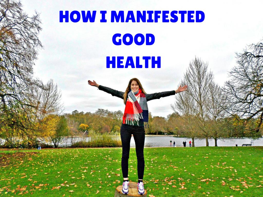 HOW I MANIFESTED GOOD HEALTH
