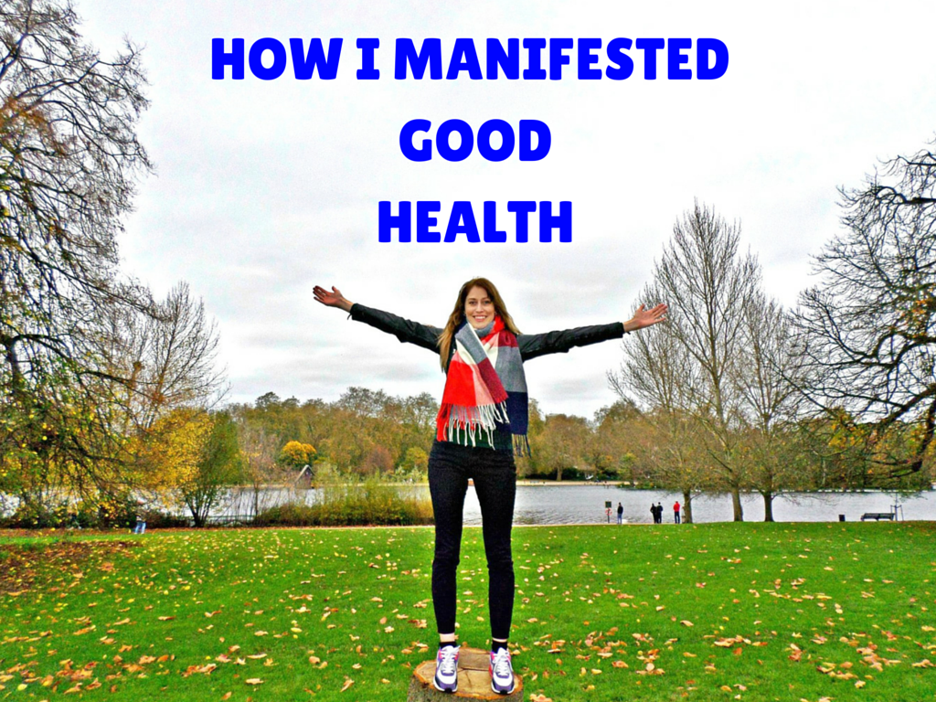 HOW I MANIFESTED GOOD HEALTH