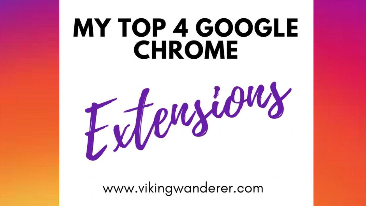 My Top 4 Google Chrome Extensions! - Viking Wanderer